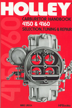 Holley Carburetor Handbook 4150 & 4160 Selection, Tuning and Repair